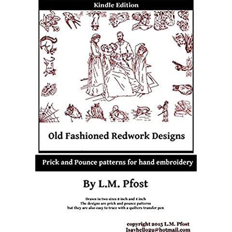 Old Fashioned Redwork Designs: prick and pounce patterns for hand embroidery (English Edition)