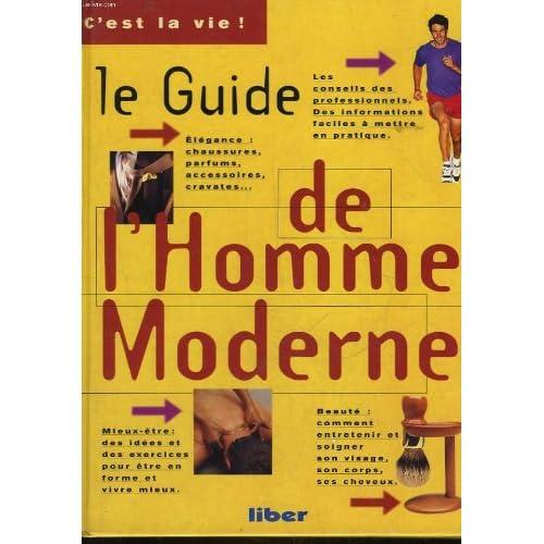Le guide de l'homme moderne