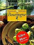 Saveurs & Terroirs de Bourgogne: 100 recettes de terroir par les chefs