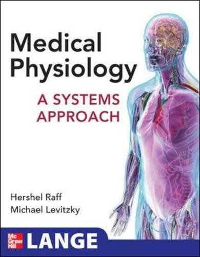 Medical Physiology: A Systems Approach (Lange Medical Books) por Hershel Raff