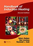 Handbook of Induction Heating, Second Edition (Manufacturing, Engineering and Materials Processing)