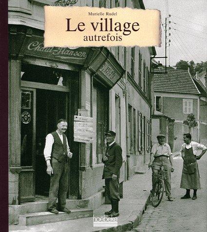 Le village autrefois par Murielle Rudel