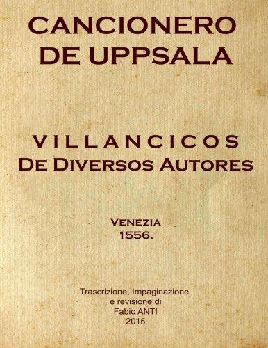 Cancionero de Uppsala - Villancicos de diversos autores: Venezia 1556 - rev FABIO ANTI por Fabio Anti