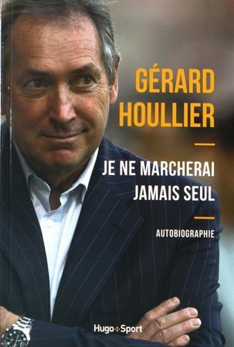 Je ne marcherai jamais seul : Autobiographie par Gérard Houllier, Denis Chaumier