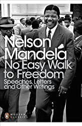 No Easy Walk to Freedom: Speeches, Letters and Other Writings (Penguin Modern Classics)