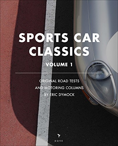 sports-car-classics-original-road-tests-feature-articles-and-motoring-columns-by-eric-dymock-dove-di