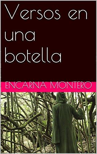 Versos en una botella por Encarna Montero
