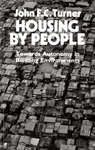 Housing By People: Towards Autonomy in Building Environments (Ideas in Progress) by John F.C. Turner (2000-07-01) (F C Turner)