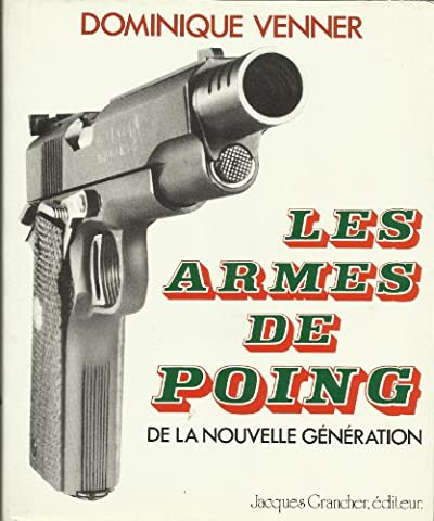 Le livre des armes, tome 9 : Les armes de poing de la nouvelle génération