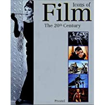 Icons of Film. The 20th Century; Film!. Das 20. Jahrhundert, engl. Ausg.
