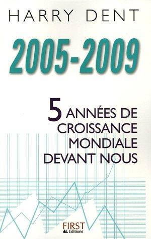 2005-2009 : 5 années de croissance mondiale devant nous