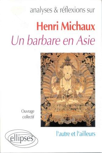 Analyses & réflexions sur Michaux, Un barbare en Asie: L'autre et l'ailleurs