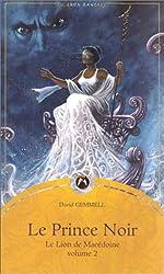 Le Lion de Macédoine, volume 2 - Le Prince noir de David Gemmell