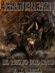 El Espíritu de la Espada ll: El Trono del Este (Spanish Edition)