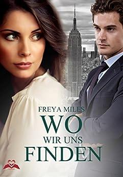 Wo wir uns finden (A Millionaire Trilogy 3) von [Miles, Freya]
