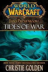 World of Warcraft: Jaina Proudmoore: Tides of War by Christie Golden (2012-08-28)