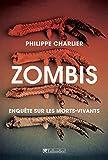 Zombis : enquête anthropologique sur les morts-vivants | Charlier, Philippe (1977-....). Auteur