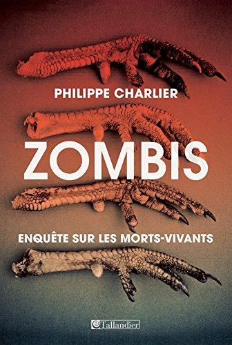 Zombis : Enquête sur les morts-vivants par Philippe Charlier
