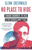 No Place to Hide: Edward Snowden, the NSA and the Surveillance State: Edward Snowden, the NSA, and the U.S. Surveillance State