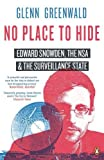 No Place to Hide : Edward Snowden, the NSA, and the U.S. Surveillance State