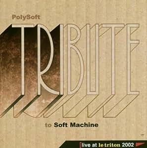 Polysoft - Live At Le Triton 2002 - A Tribute To Soft Machine