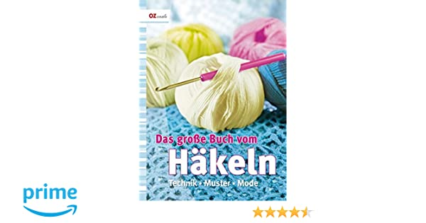 Das große Buch vom Häkeln: Technik - Muster - Mode: Amazon.de: Bücher