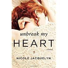 Unbreak My Heart by Nicole Jacquelyn (2016-06-07)