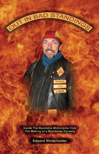 Out In Bad Standings: Inside The Bandidos Motorcycle Club (PART ONE) - The Making Of A Worldwide Dynasty (English Edition)