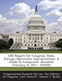 CRS Report for Congress: State, Foreign Operations Appropriations: A Guide to Component Accounts: February 8, 2011 - R40482
