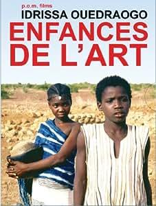 Enfances de l'art - 4 films d'Idrissa Ouedraogo : Yaaba + Tilaï + A Karim na Sala + La colère des Dieux