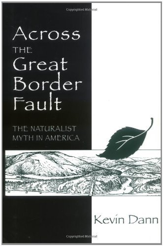 Across the Great Border Fault: The Naturalist Myth in America by Kevin Dann (2000-06-01)