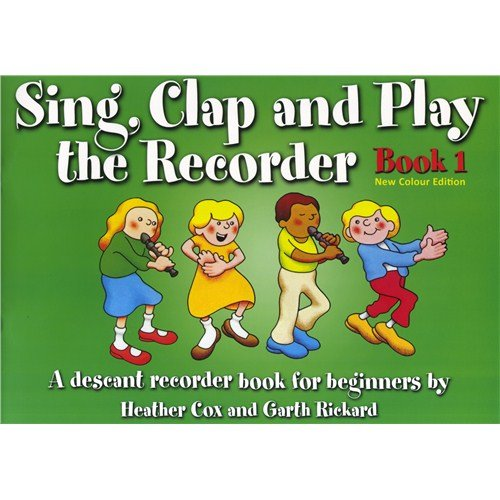 Sing, Clap And Play The Recorder Book 1 - Revised Edition. Partitions pour Flûte à Bec