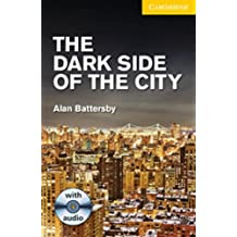 CER2: The Dark Side of the City Level 2 Elementary/Lower Intermediate with Audio CDs (2) Pack (Cambridge English Readers)