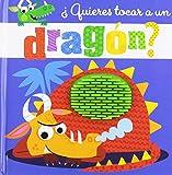 ¿Quieres tocar a un dragón? (Castellano - A Partir De 0 Años - Proyecto De 0 A 3 Años - Libros Sensoriales)