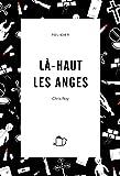 Telecharger Livres LA HAUT LES ANGES Thriller psychologique (PDF,EPUB,MOBI) gratuits en Francaise