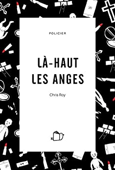 LÀ-HAUT LES ANGES (Thriller psychologique)