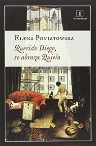 Querido Diego, te abraza Quiela par Elena Poniatowska