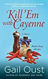 Kill Em with Cayenne: A Mystery (Spice Shop Mystery Series) by Gail Oust (2015-11-03)