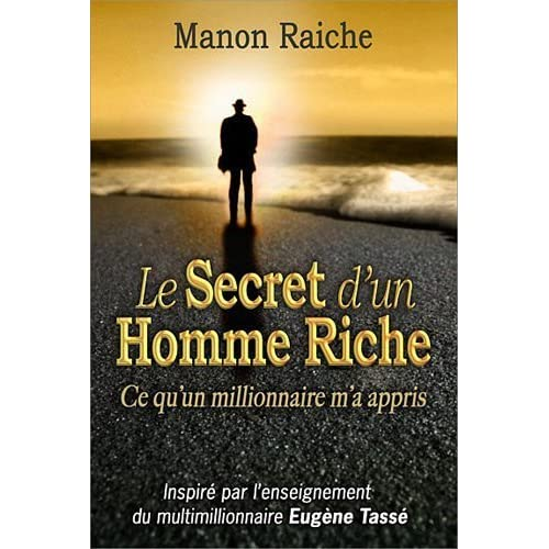 le secret d'un homme riche by Manon Raiche(1905-07-03)