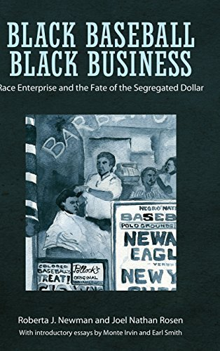 Black Baseball, Black Business: Race Enterprise and the Fate of the Segregated Dollar 1st edition by Newman, Roberta J., Rosen, Joel Nathan (2014) Hardcover