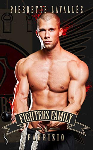 Fabrizio: Fighters family, T4 (French Edition)
