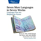 Seven More Languages in Seven Weeks: Languages That Are Shaping the Future 1st edition by Tate, Bruce A., Dees, Ian, Daoud, Frederic, Moffitt, Jack (2014) Taschenbuch