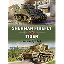 Sherman Firefly vs Tiger: Normandy 1944 (Duel, Band 2)