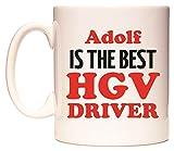Adolf IS THE BEST HGV DRIVER Becher von WeDoMugs