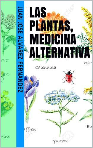 Las Plantas, Medicina Alternativa