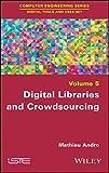 Digital Libraries and Crowdsourcing (Computer Engineering: Digital Tools and Uses Set)