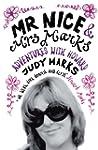 Mr Nice & Mrs Marks: - Adventures wit...