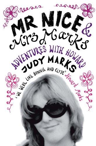 Mr Nice & Mrs Marks: - Adventures with Howard por Judy Marks