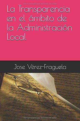 La Transparencia en el ámbito de la Administración Local por José Luis Vérez-Fraguela