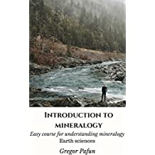 Introduction to mineralogy: Easy course for understanding mineralogy (Earth sciences) (English Edition)